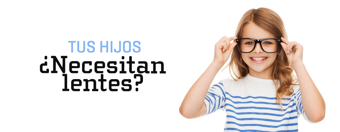 ¿Tus hijos necesitan lentes?